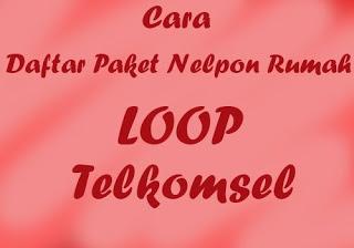 Cara-Daftar-Paket-Nelpon-Rumah-Loop-Telkomsel0-compressor