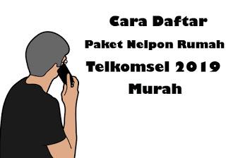 Cara Daftar Paket Nelpon Rumah Telkomsel 2019 Murah8