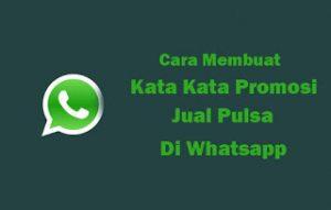 Cara-Membuat-Kata-Kata-Promosi-Jual-Pulsa-Di-Whatsapp-copy-compressor