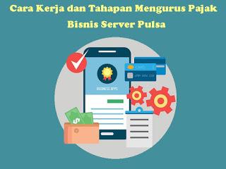 Cara-Kerja-dan-Tahapan-Mengurus-Pajak-Bisnis-Server-Pulsa-compressor