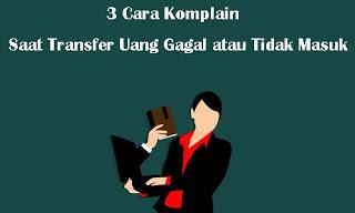 3-Cara-Komplin-Saat-Transferan-Uang-Gagal-atau-Tidak-Masuk-compressor