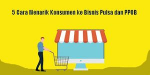 5-Cara-Menarik-Konsumen-ke-Bisnis-Pulsa-dan-PPOB-compressor