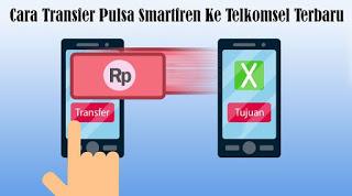 Cara Transfer Pulsa Smartfren Ke Telkomsel Terbaru Telusur Reload