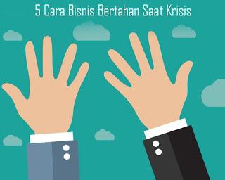 5-Cara-Bisnis-Bertahan-Saat-Krisis
