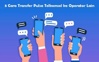 5-Cara-Transfer-Pulsa-Telkomsel-ke-Operator-Lain