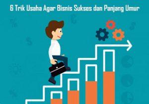 6-Trik-Usaha-Agar-Bisnis-Sukses-dan-Panjang-Umur