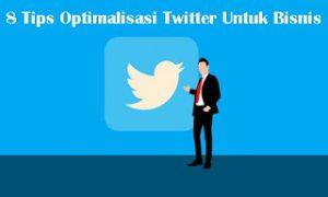 8-Tips-Optimalisasi-Twitter-Untuk-Bisnis