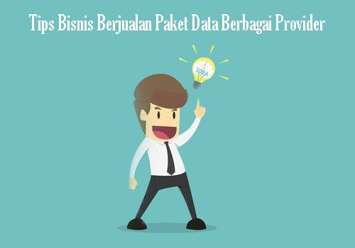 Tips-Bisnis-Berjualan-Paket-Data-Berbagai-Provider