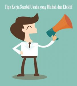Tips-Kerja-Sambil-Usaha-yang-Mudah-dan-Efektif