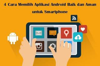 4-Cara-Memilih-Aplikasi-Android-Baik-dan-Aman-untuk-Smartphone