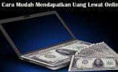 4-Cara-Mudah-Mendapatkan-Uang-Lewat-Online