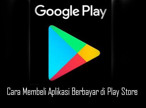 Cara-Membeli-Aplikasi-Berbayar-di-Play-Store