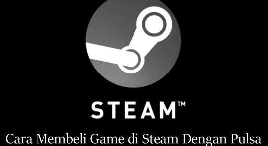 Cara-Membeli-Game-di-Steam-Dengan-Pulsa
