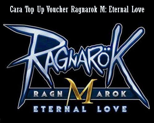 Cara-Top-Up-Voucher-Ragnarok-M-Eternal-Love