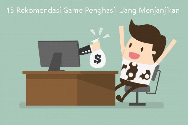 15 Rekomendasi Game Penghasil Uang Menjanjikan