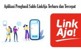 Aplikasi Penghasil Saldo LinkAja Terbaru dan Tercepat