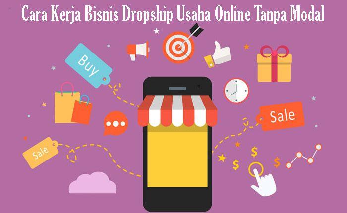 Cara Kerja Bisnis Dropship Usaha Online Tanpa Modal ...