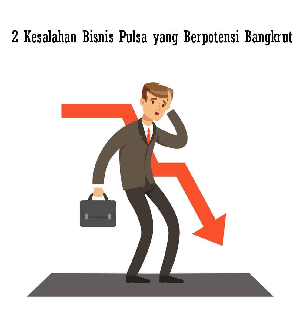 2-Kesalahan-Bisnis-Pulsa-yang-Berpotensi-Bangkrut