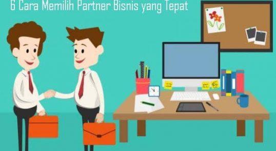 6 Cara Memilih Partner Bisnis yang Tepat