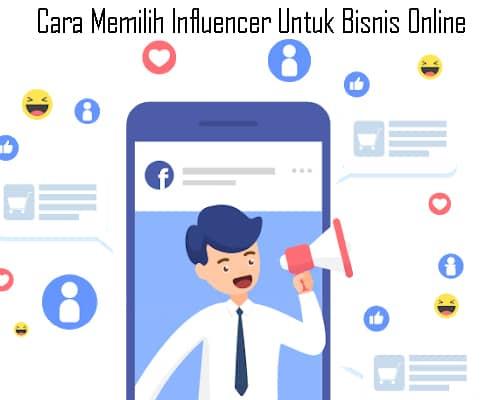 Cara Memilih Influencer Untuk Bisnis Online