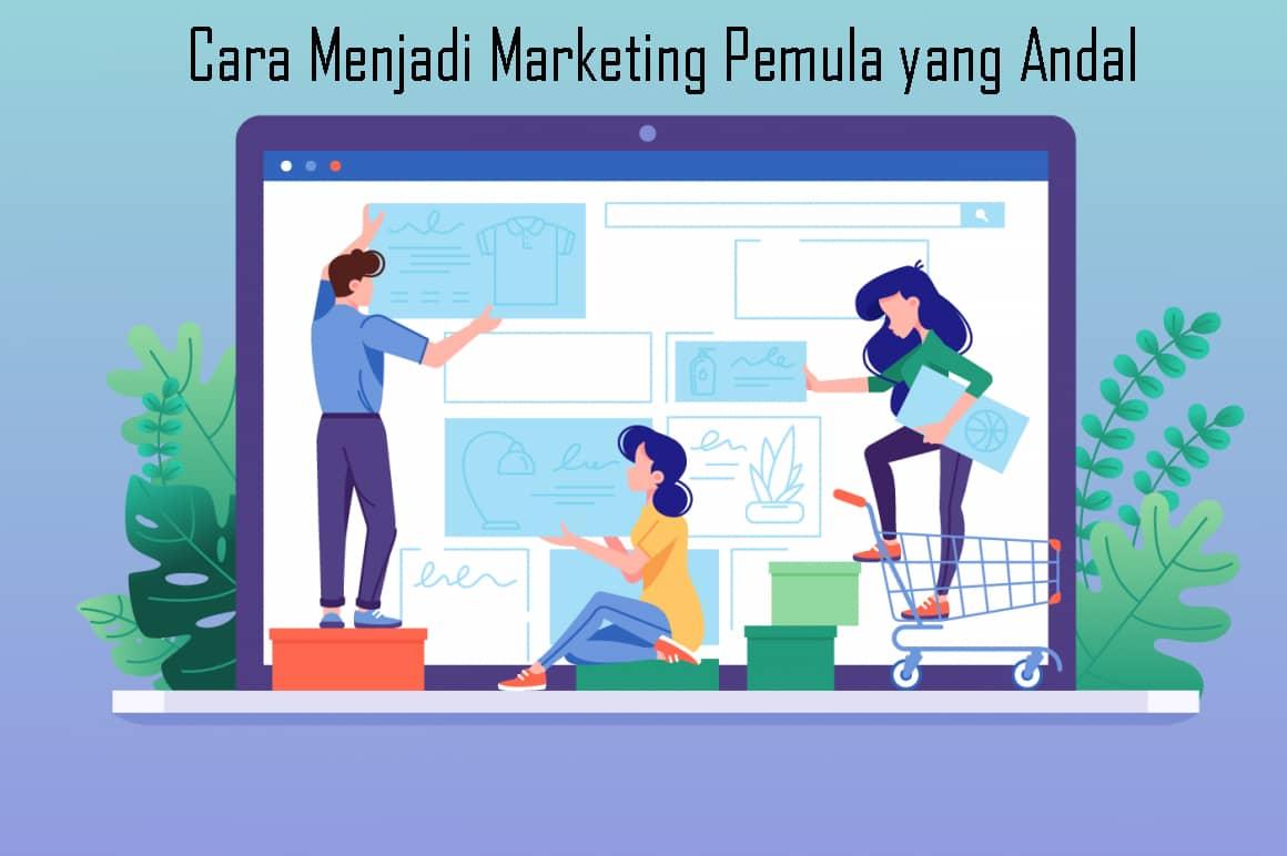 Cara Menjadi Marketing Pemula Andal