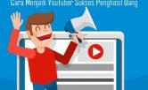 Cara Menjadi YouTuber Sukses Penghasil Uang