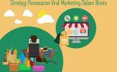 Strategi-Pemasaran-Viral-Marketing-Dalam-Bisnis
