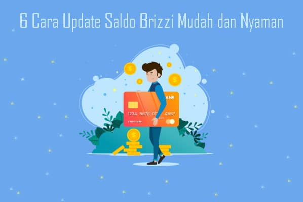 6 Cara Update Saldo Brizzi Mudah dan Nyaman