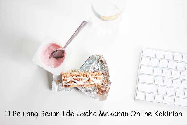 11 Peluang Besar Ide Usaha Makanan Online Kekinian