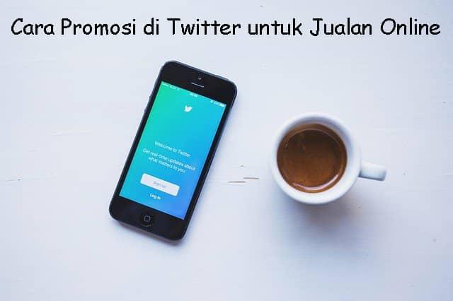 Cara Promosi di Twitter untuk Jualan Online
