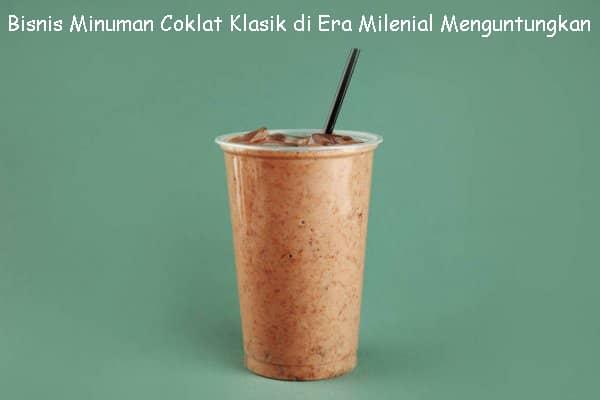 Bisnis Minuman Coklat Klasik di Era Milenial Menguntungkan