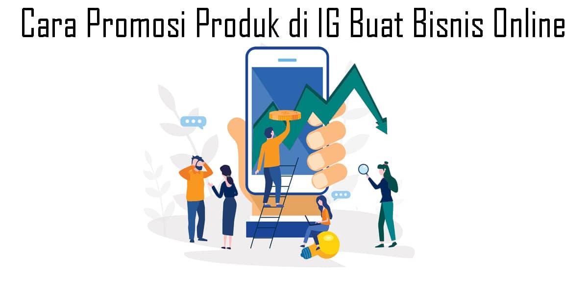 Cara Promosi Produk di IG Buat Bisnis Online