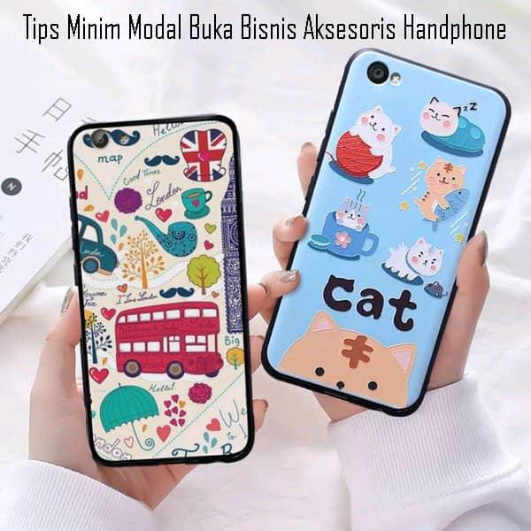Tips-Minim-Modal-Buka-Bisnis-Aksesoris-Handphone