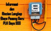 Informasi dan Rincian Lengkap Biaya Pasang Baru PLN Daya 900