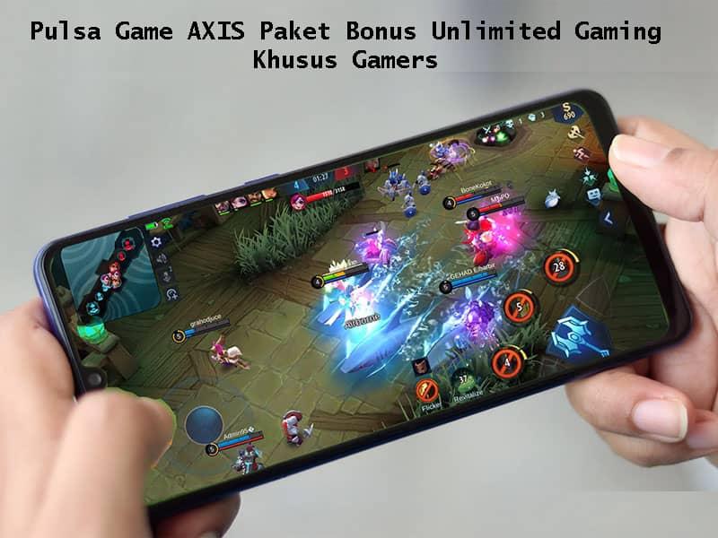Pulsa Game AXIS Paket Bonus Unlimited Gaming Khusus Gamers