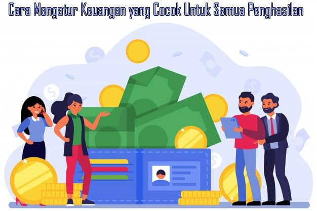Cara Mengatur Keuangan yang Cocok Untuk Semua Penghasilan